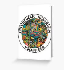 Psychedelic Research Volunteer Greeting Card
