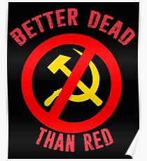 Better Dead Than Red Cold War Anti Communist Slogan Hammer and Sickle Russia Poster