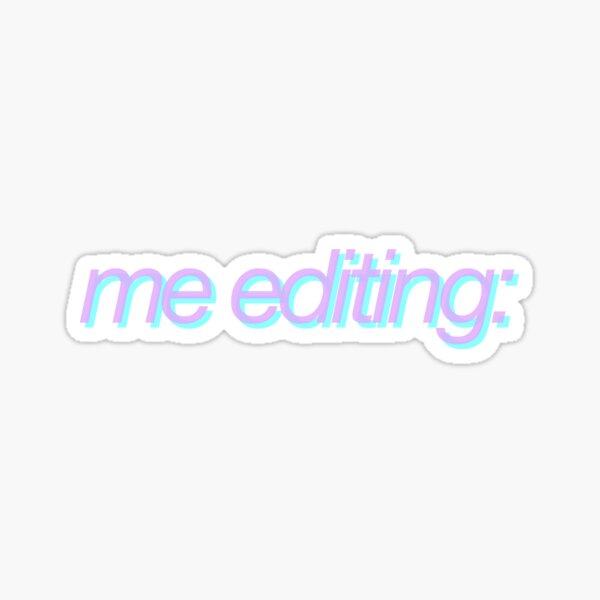 me editing Sticker