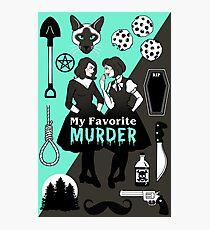 My Favorite Murder Photographic Print