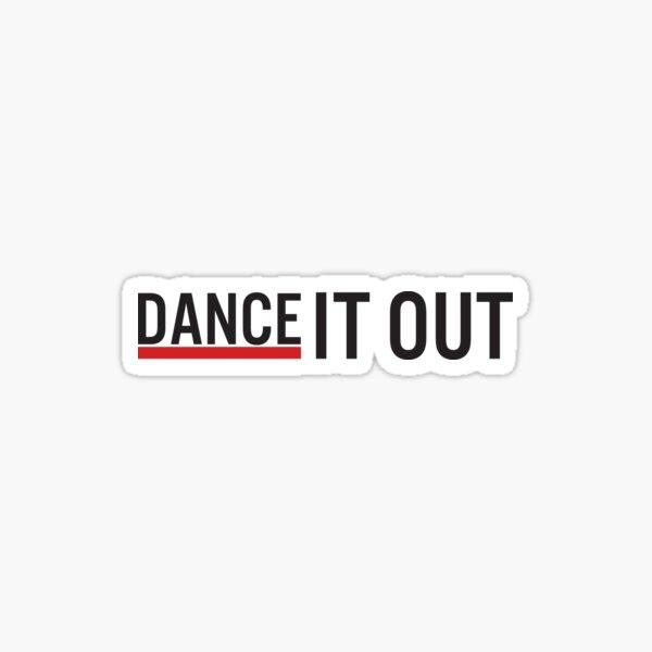 Dance it Out Sticker