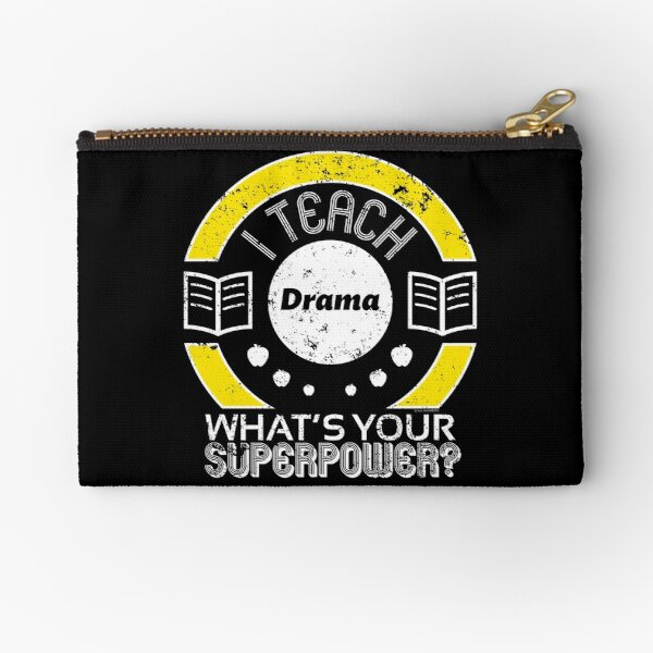 I Teach Drama Teacher Zipper Pouch