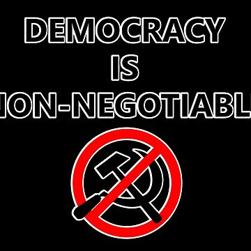 Democracy Is Non-Negotiable (Outlined) by RebarForOwt