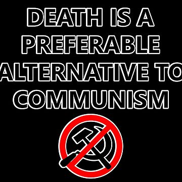 Death Is A Preferable Alternative To Communism (Outlined) by RebarForOwt
