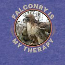 Therapy is Falconry With a Red-tailed Hawk Falconers Shirt and Gifts by Robert Diebold
