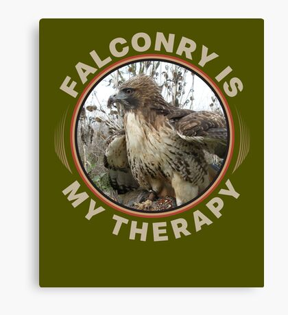 Therapy is Falconry With a Red-tailed Hawk Falconers Shirt and Gifts Canvas Print