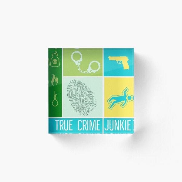 True Crime Junkie Acrylic Block