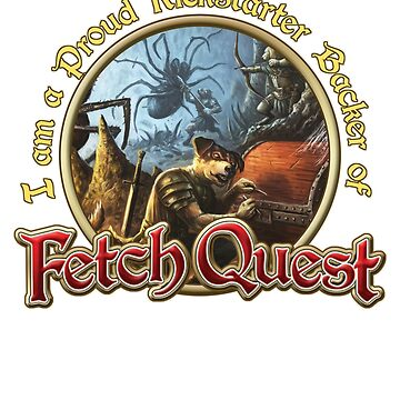 Fetch Quest Kickstarter Backer by TheOnyxPath