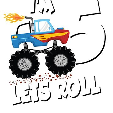 MONSTER TRUCK BIRTHDAY; Im 5 Lets Roll by clintoss