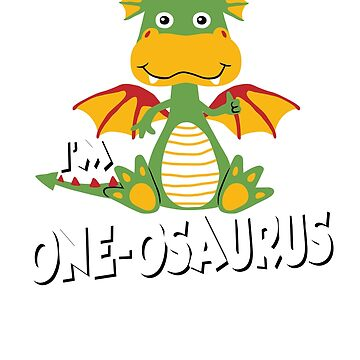 Dinosaur Birthday; Im ONE-OSAURUS by clintoss