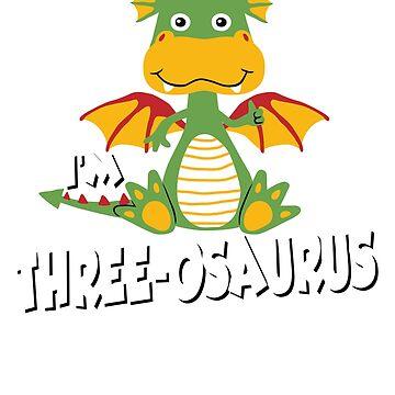Dinosaur Birthday; Im THREE-OSAURUS by clintoss