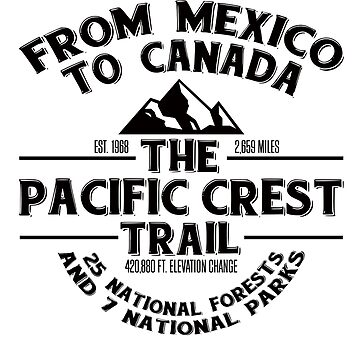 The Pacific Crest Trail - for Thru-Hikers, Hikers, Backpackers by EstelleStar