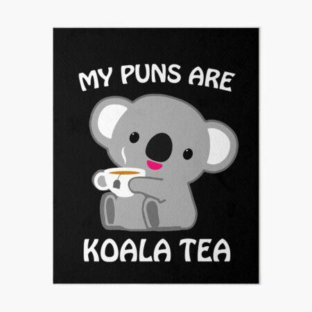 'My Puns Are Koala Tea Funny Quality Pun Animal Gift' Art Board Print by JapaneseInkArt
