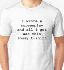 I wrote a screenplay Unisex T-Shirt