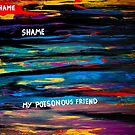 Shame Shame My Poisonous Friend Acrylic Painting on Canvas by Kari Sutyla