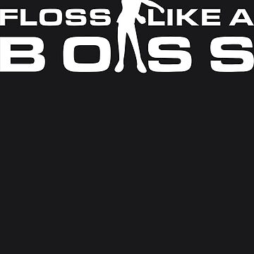 Floss Like A Boss - Flossing Dance Move by melsens