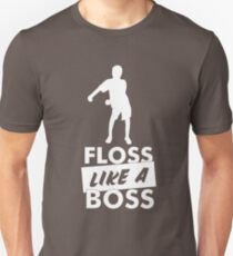 Floss Like A Boss - Flossing Dance Move Unisex T-Shirt