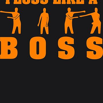 Floss Like A Boss - Flossing Dance Moves by melsens