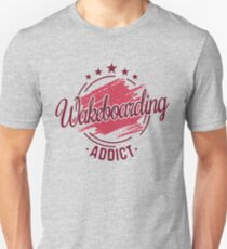 Wakeboarding Addict T-Shirt - Cool Funny Best Nerdy Wakeboarder Team Coach Team Humor Slogan Statement Graphic Image Quote Tee Shirt Gift Unisex T-Shirt