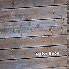 Make Good by THEtoeMas