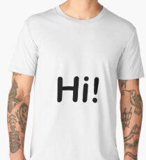 hi! Men's Premium T-Shirt