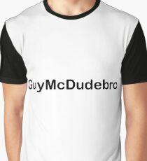 GuyMcDudebro Graphic T-Shirt