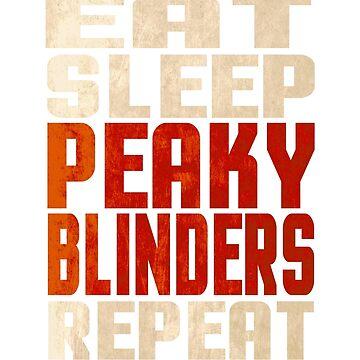 Peaky Blinders by Eye Voodoo - Eat Sleep Repeat mk2 by eyevoodoo