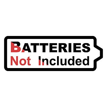 Batteries Not Included by gravtee