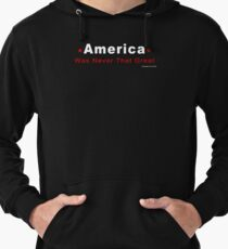 America Was Never That Great Lightweight Hoodie