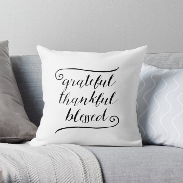 Grateful Thankful Blessed Black and White Throw Pillow