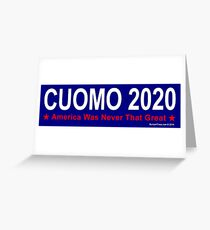 America Was Never That Great - Cuomo 2020 Greeting Card