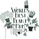 World's Best Plant Mum by Harriet Harker