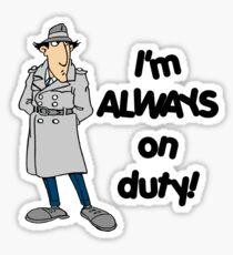 Inspector Gadget - I'm Always On Duty - Black Font Sticker