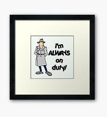 Inspector Gadget - I'm Always On Duty - Black Font Framed Print