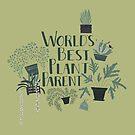 World's Best Plant Parent by Harriet Harker