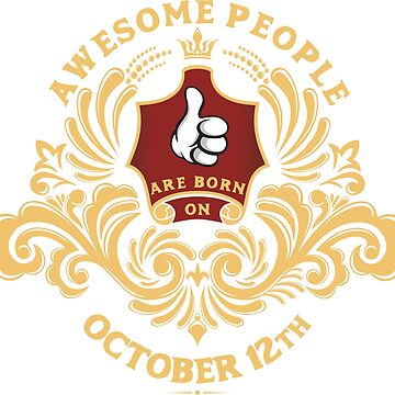 Awesome People are born on October 12th by ArtBoxDTS