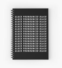 6LACK PRONOUNCED BLACK  Spiral Notebook