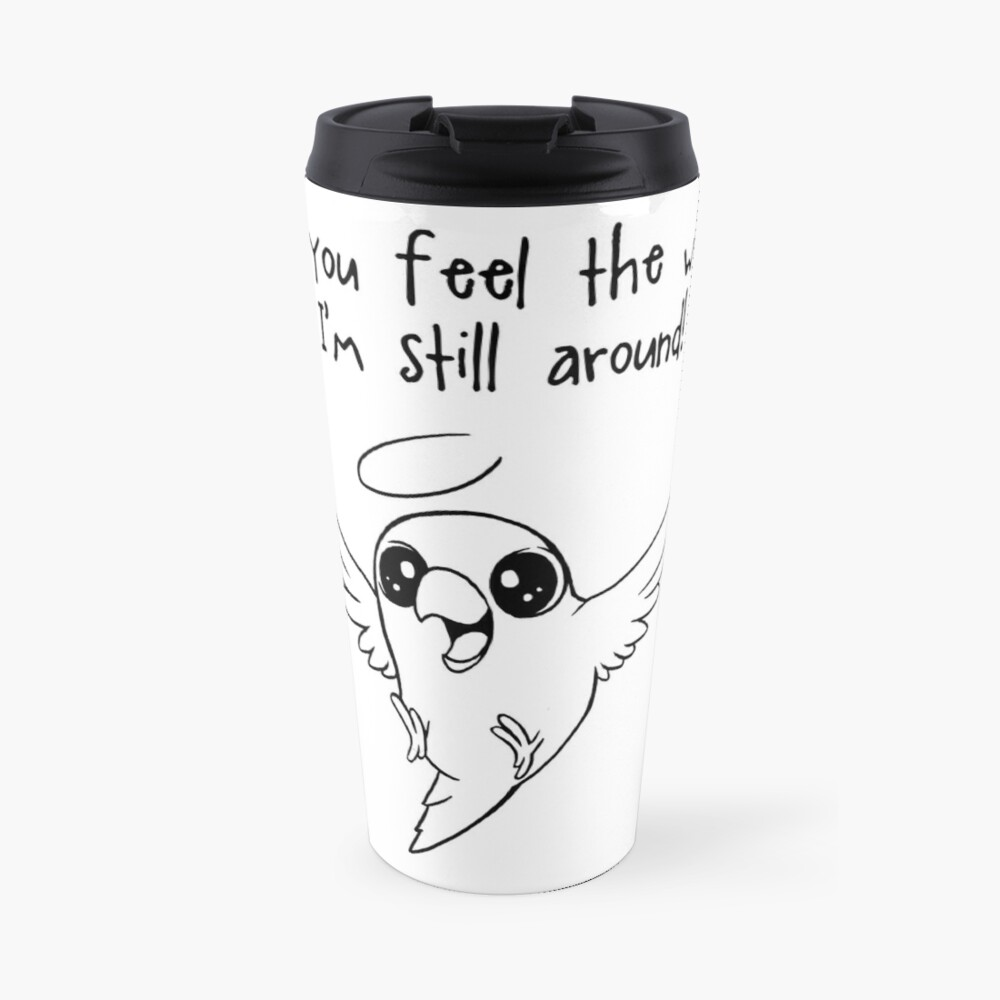 Still around Travel Mug