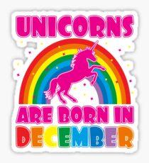 Unicorns Are Born In December T-Shirt Sticker