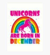 Unicorns Are Born In December T-Shirt Art Print