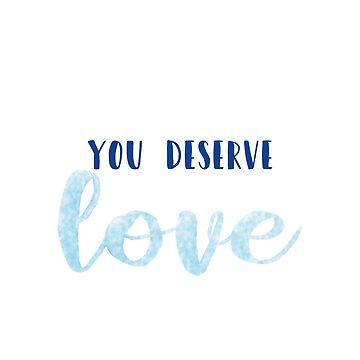 YOU DESERVE LOVE by L-Scott