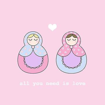 All You Need Is Love Russian Dolls by valleone