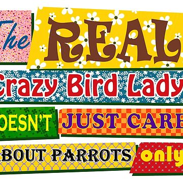 The real crazy bird lady by lifewithbirds