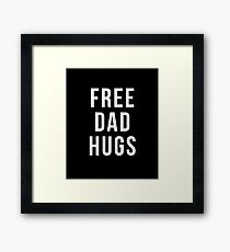 FREE DAD HUGS T-shirt Framed Print