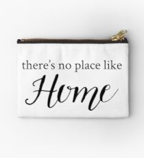 There's No Place Like Home  Studio Pouch