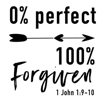 Zero Percent Perfect 100% Forgiven - Bible Verse by getthread