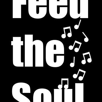 Feed the Soul by wordquirk