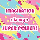 Imagination Is My Super Power! by DuoTalesStudio