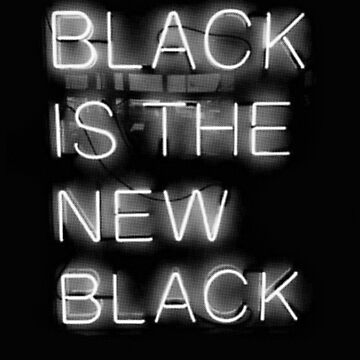 Black Is The New Black by wastenan