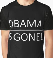 Obama Is Gone!! Graphic T-Shirt